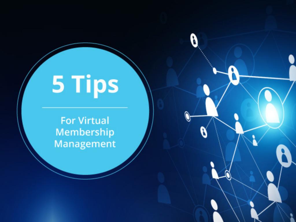 5 Tips For Virtual Membership Management
